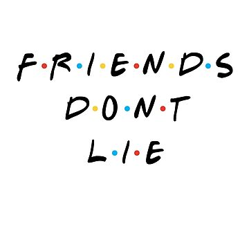 Friends dont lie by Lanfa