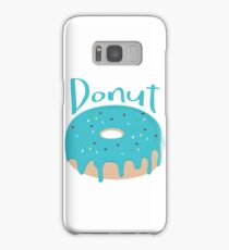 Life is short - Eat more Donuts Samsung Galaxy Case/Skin