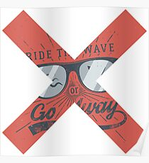 Vintage Surfing Design. Ride The Wave or Go Home Poster