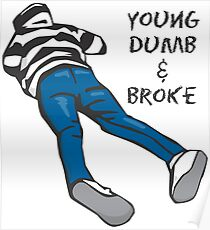 YOUNG DUMB & BROKE - KHALID Poster