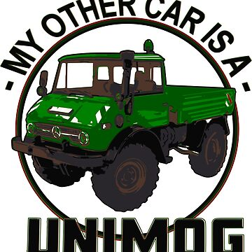 My other car is a Unimog - Green by Groenendijk