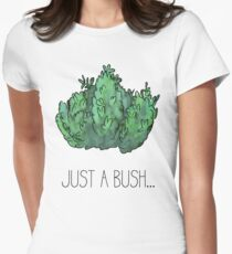 Just a bush.. Women's Fitted T-Shirt