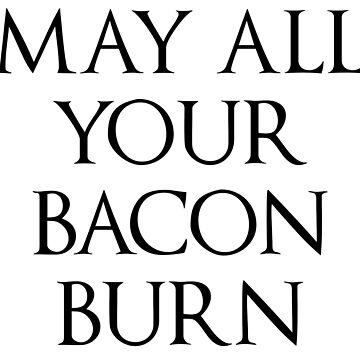 May All Your Bacon Burn || Howl's Moving Castle by fullmetaltitan