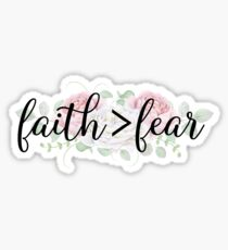 Faith Is Greater Than Fear - Christian Typography Floral Design Sticker