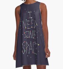 I Need Some Space A-Line Dress