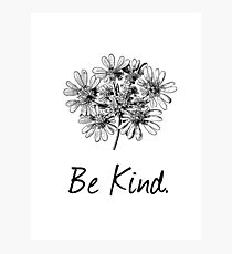 Be Kind. Photographic Print