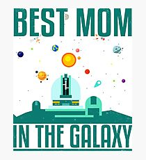 Best Mom in the Galaxy Tshirt original graphic design Photographic Print
