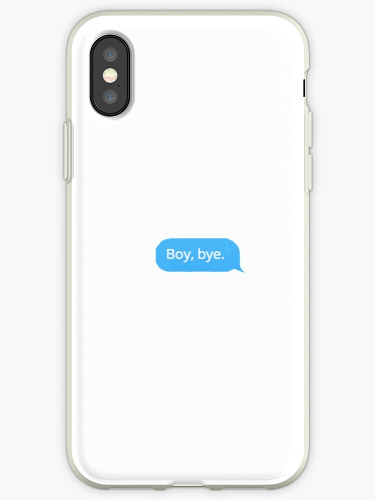 the best attitude 43f15 1c34a 'Boy, bye. Text' iPhone Case by miranda1187