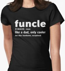 Funcle like a dad, only cooler T-shirt Women's Fitted T-Shirt
