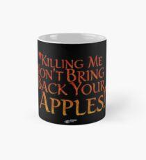 """Killing me won't bring back your apples!"" Mug"