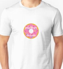 Party like you donut care Unisex T-Shirt