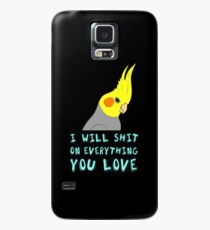I will shit on everything you like Case/Skin for Samsung Galaxy