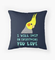 I will shit on everything you like Throw Pillow