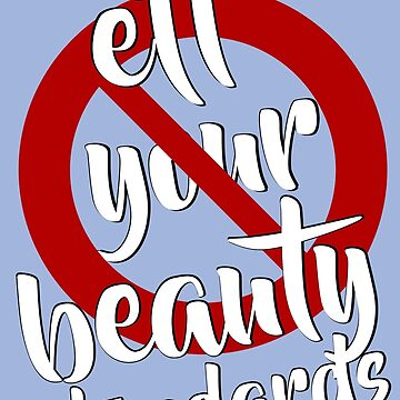 Eff Your Beauty Standards by MenegaSabidussi