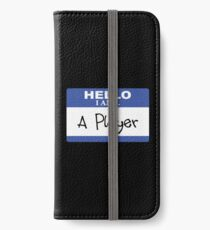 Hello I am a player iPhone Wallet/Case/Skin