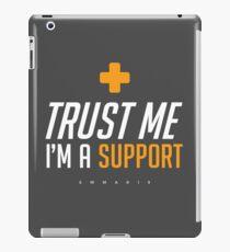 Trust me I'm a Support iPad Case/Skin