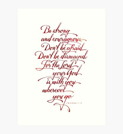 Be strong and Courageous Art Print