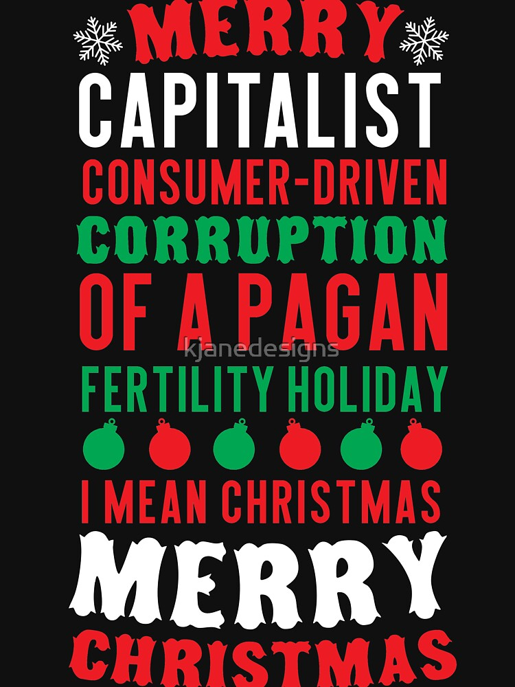 Merry Corruption Of A Pagan Holiday by kjanedesigns