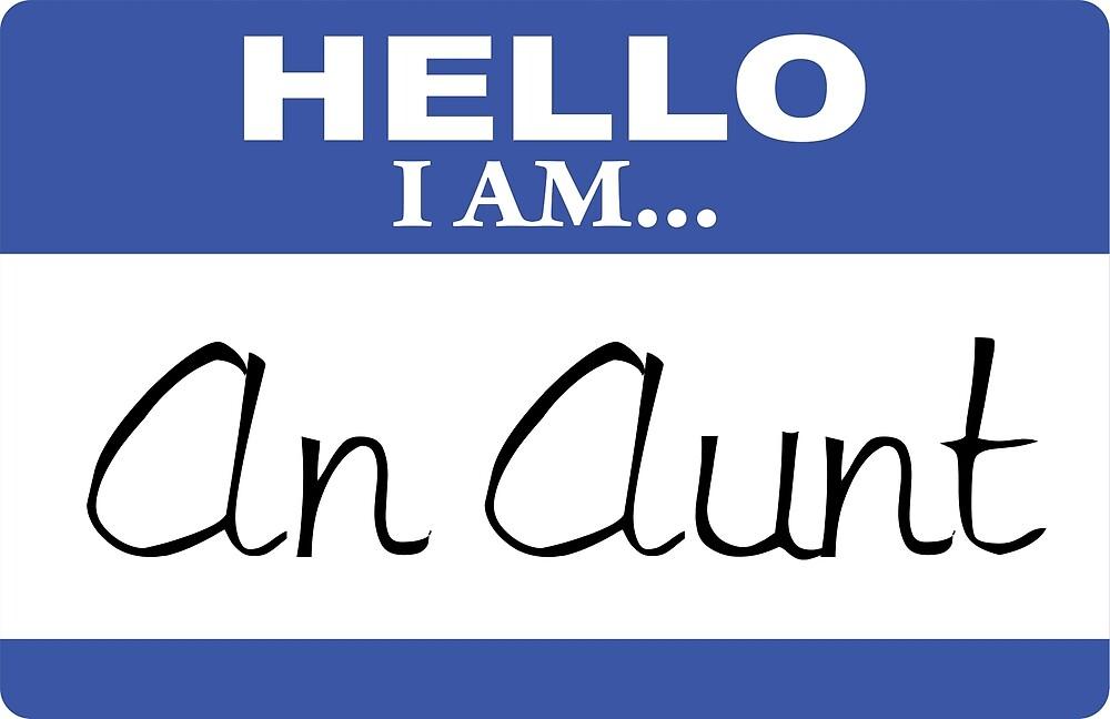 Hello I am an aunt by DarlaBuck