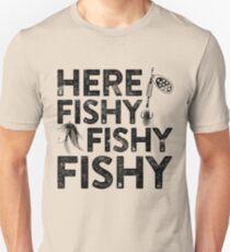Here Fishy Fishy Fishy Unisex T-Shirt