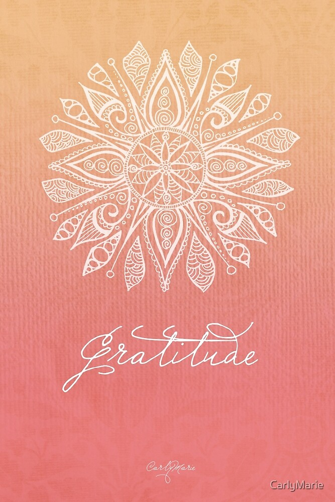 Quot Gratitude Quot By Carlymarie Redbubble