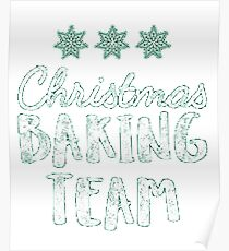 Christmas Baking Team - Tshirt for the Holiday Chef Poster