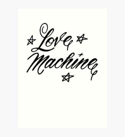 LOVE MACHINE Art Print