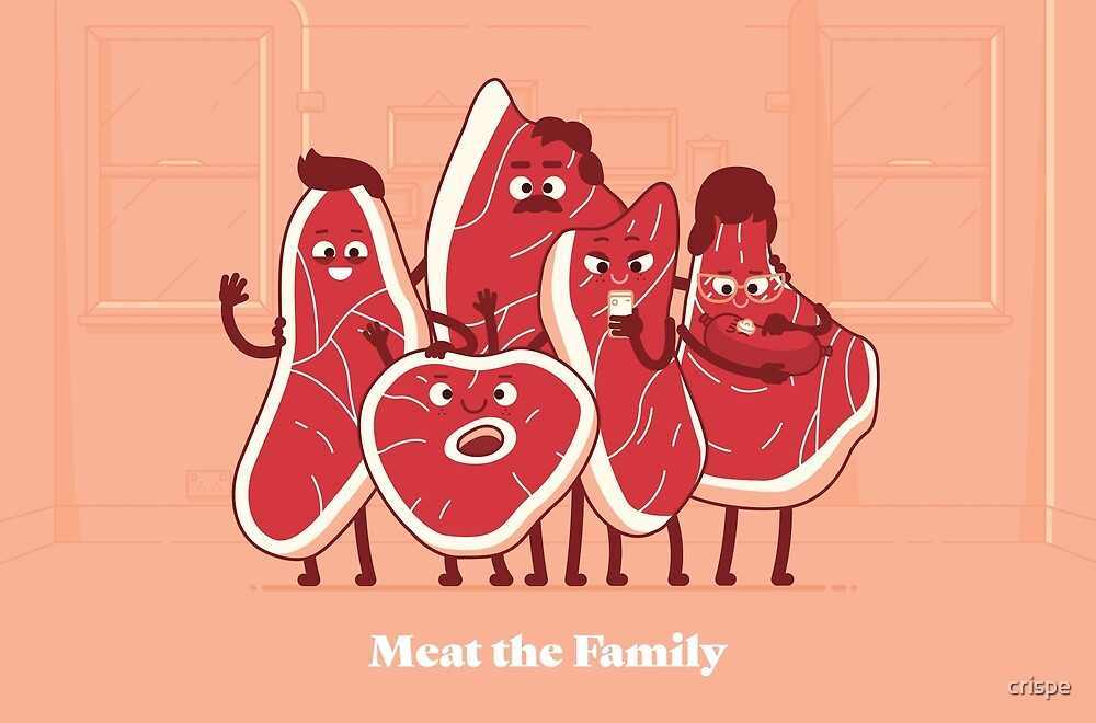 Meat the Family by crispe
