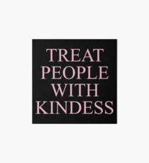 H Styles Treat People With Kindness Design Art Board