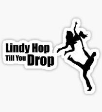 Lindy Hop Til You Drop Sticker