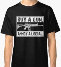 Buy A Gun Annoy A Liberal Shirts Classic T-Shirt