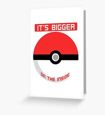 Pokemon - It's bigger on the inside.. Greeting Card