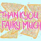 Fairy Bread - Thank You Fairy Much by makemerriness