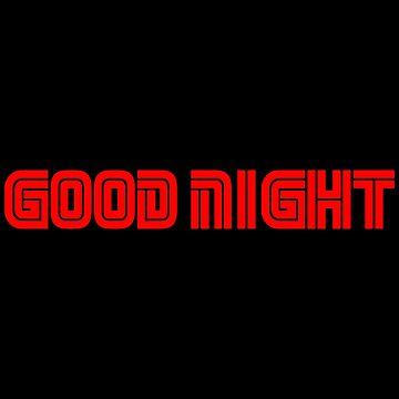 Good Night by Essenti4lgoods