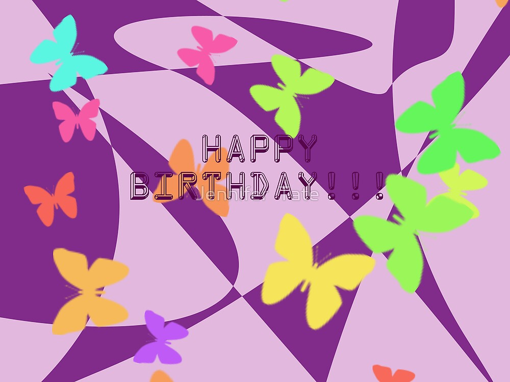 Happy Birthday Butterflies by Jennifer  Tate