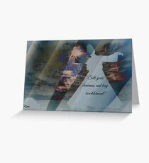 Sell Your Cleverness And Buy Bewilderment. Greeting Card