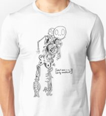 What even is a body consisted of? Unisex T-Shirt