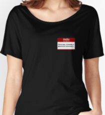 Hello My Name Is Princess Consuela Women's Relaxed Fit T-Shirt