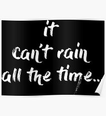 it can't rain all the time Poster
