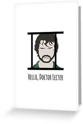 "Hannibal ""Hello, Doctor Lecter"" by moumantai"