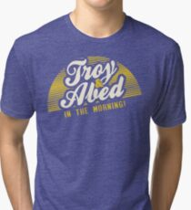 Troy and Abed in the Morning! Tri-blend T-Shirt