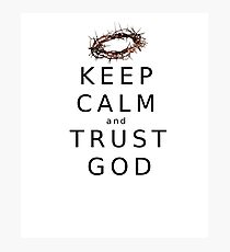 KEEP CALM & TRUST GOD  Photographic Print