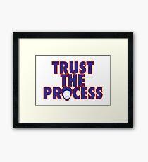 Trust The Process 4 Framed Print