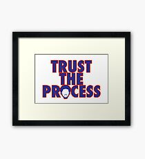 Trust The Process 4 Framed Print