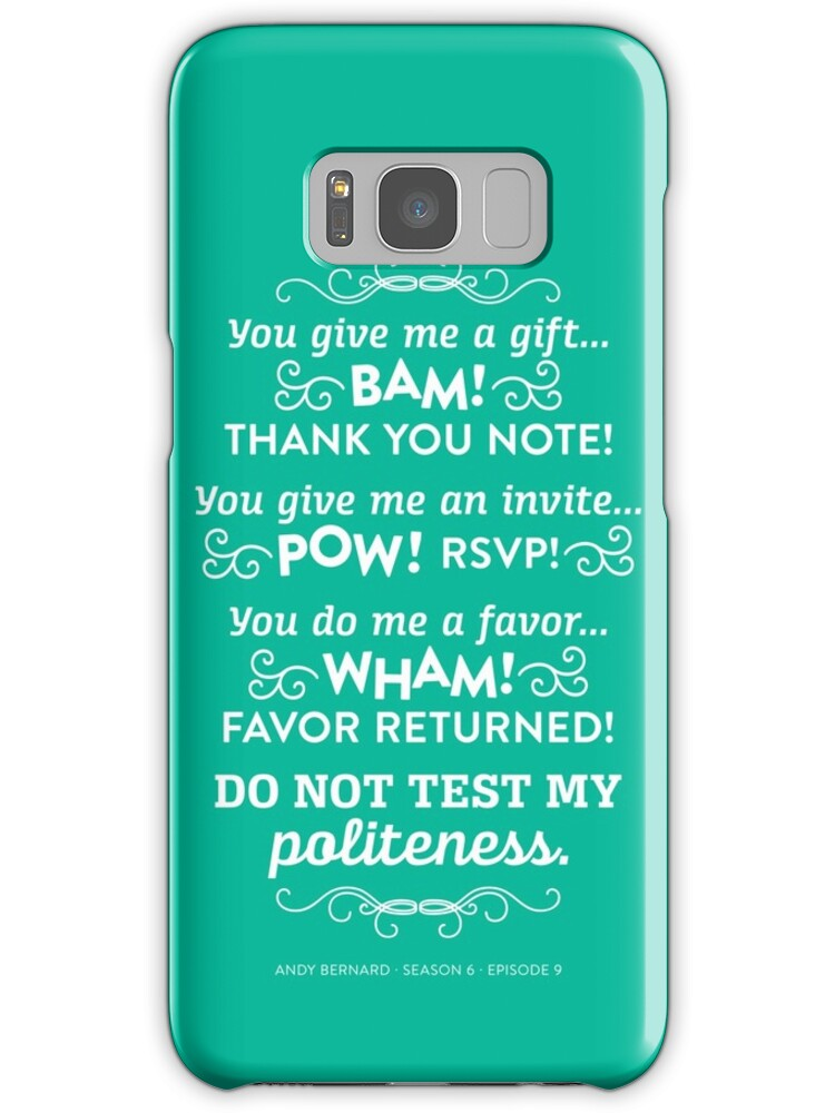 "Samsung Quote The Office Andy Bernard Quote  Politeness"" Samsung Galaxy Cases ."