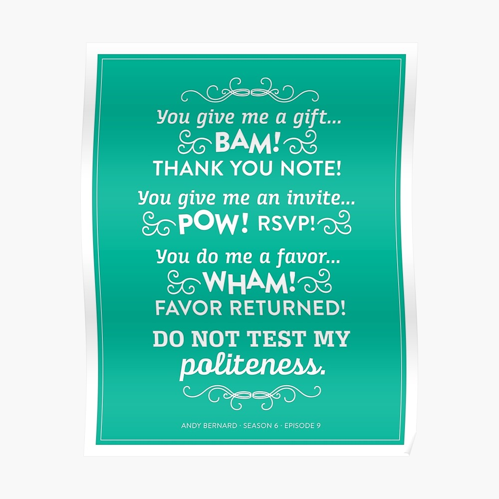 The Office Andy Bernard Quote Politeness By Noondaydesign Redbubble