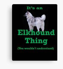An Elkhound Thing Canvas Print