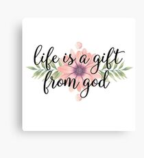 Christian Quote - Life Is A Gift From God Canvas Print
