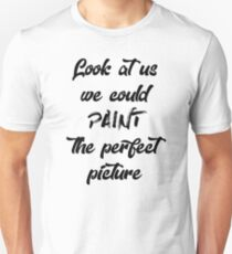 Look At Us We Could Paint the Perfect Picture - Why Don't We (Black) Unisex T-Shirt