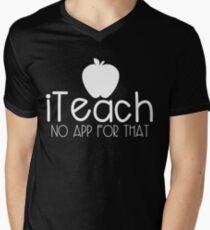 iTeach - No App for That Men's V-Neck T-Shirt